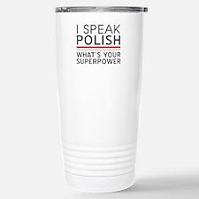 I speak Polish what's your superpower Travel Mug