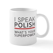 I speak Polish what's your superpower Mugs