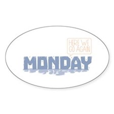 Monday Here Again Decal