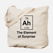 Ah the element of surprise Tote Bag