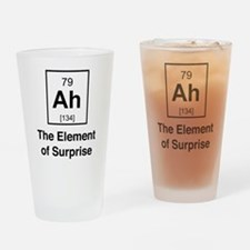 Ah the element of surprise Drinking Glass