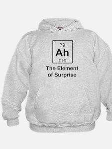 Ah the element of surprise Hoodie