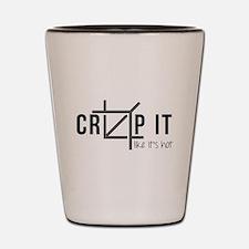 Crop It Like It's Hot Shot Glass