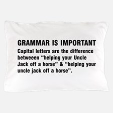 Grammar is important Pillow Case