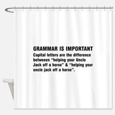 Grammar is important Shower Curtain