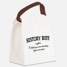 History buff interesting Canvas Lunch Bag
