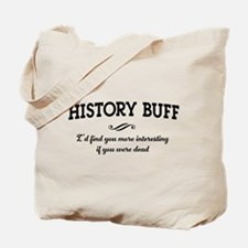 History buff interesting Tote Bag