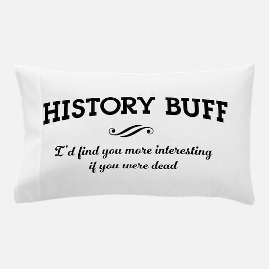 History buff interesting Pillow Case