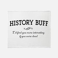 History buff interesting Throw Blanket
