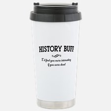 History buff interesting Travel Mug