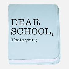 Dear school I hate you baby blanket