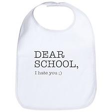 Dear school I hate you Bib