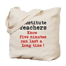 Substitute Teachers know five minutes can last a l