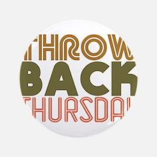 """Throwback Thursday 3.5"""" Button"""