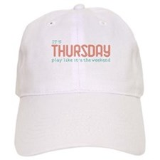 Thursday Like Weekend Baseball Baseball Cap