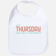 Thursday Like Weekend Bib