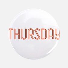"""Thursday 3.5"""" Button"""