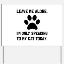 Alone Speaking Cat Yard Sign