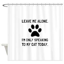 Alone Speaking Cat Shower Curtain