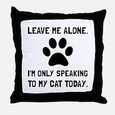 Alone Speaking Cat Throw Pillow