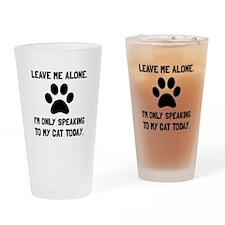 Alone Speaking Cat Drinking Glass