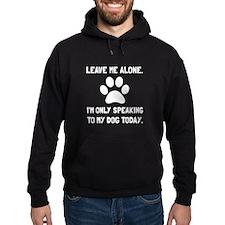 Alone Speaking Dog Hoodie