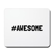 Hashtag Awesome Mousepad