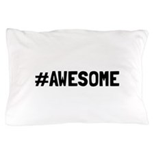 Hashtag Awesome Pillow Case
