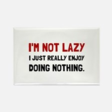 I Am Not Lazy Magnets