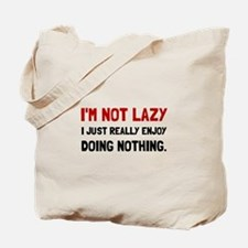 I Am Not Lazy Tote Bag