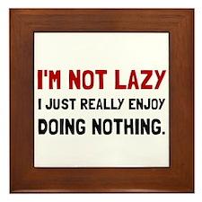 I Am Not Lazy Framed Tile