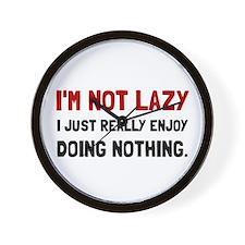 I Am Not Lazy Wall Clock