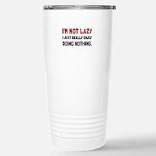 I Am Not Lazy Travel Mug