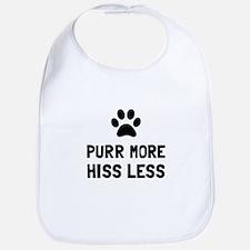Purr More Hiss Less Bib