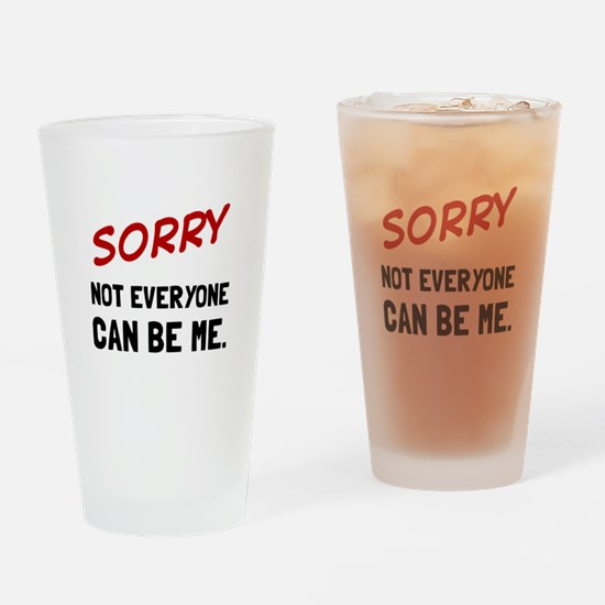 Sorry Be Me Drinking Glass