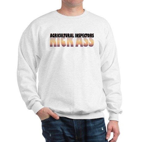 Agricultural Inspectors Kick Ass Sweatshirt