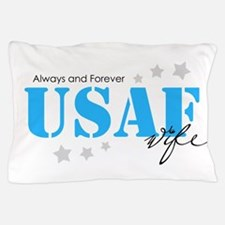 USAF Wife - Always and Forever Pillow Case