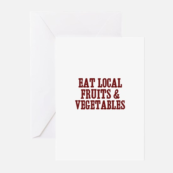 eat local fruits & vegetables Greeting Cards (Pack