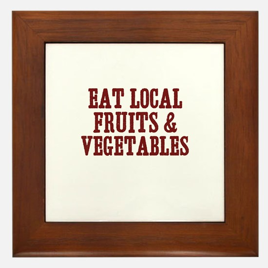 eat local fruits & vegetables Framed Tile