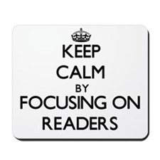 Keep Calm by focusing on Readers Mousepad