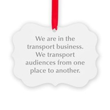 We are in the transport business We transport audi