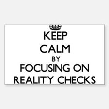Keep Calm by focusing on Reality Checks Decal