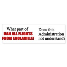 Ban Flights From Ebolaville Bumper Bumper Sticker