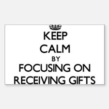 Keep Calm by focusing on Receiving Gifts Decal