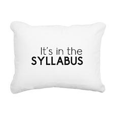 It's in the syllabus Rectangular Canvas Pillow