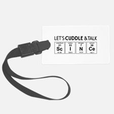 Let's cuddle & talk science Luggage Tag