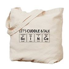 Let's cuddle & talk science Tote Bag