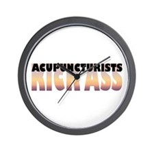 Acupuncturists Kick Ass Wall Clock