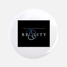 """atheism reality 3.5"""" Button (100 pack)"""
