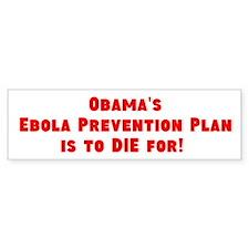 Obama's Ebola Plan! Bumper Bumper Sticker